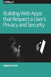Building Web Apps That Respect A User's Privacy and Security book cover
